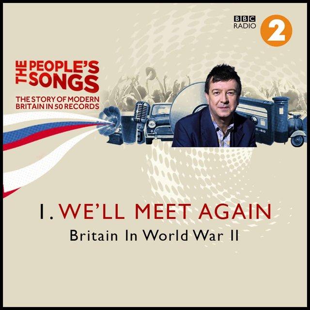 The People's Songs: We'll Meet Again