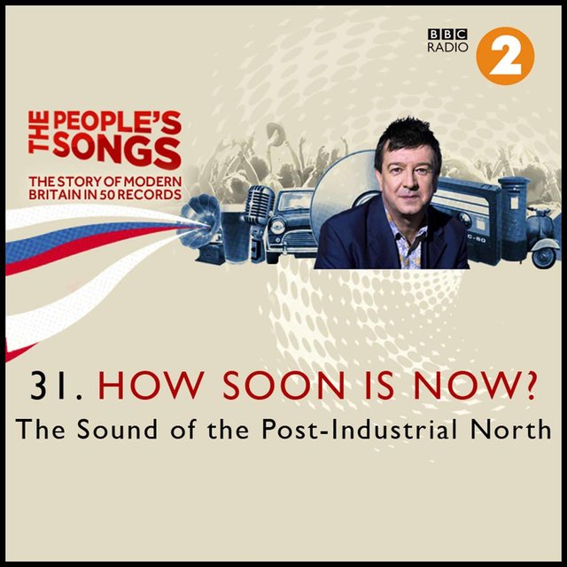 The People's Songs: How Soon Is Now