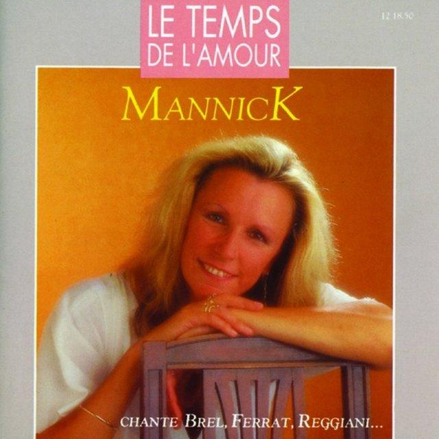 Le temps de l'amour (Mannick chante Brel, Ferrat, Reggiani...)