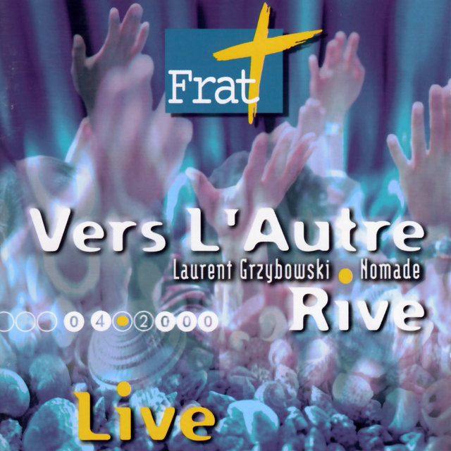 Vers l'Autre Rive (Frat 2000) [Live]