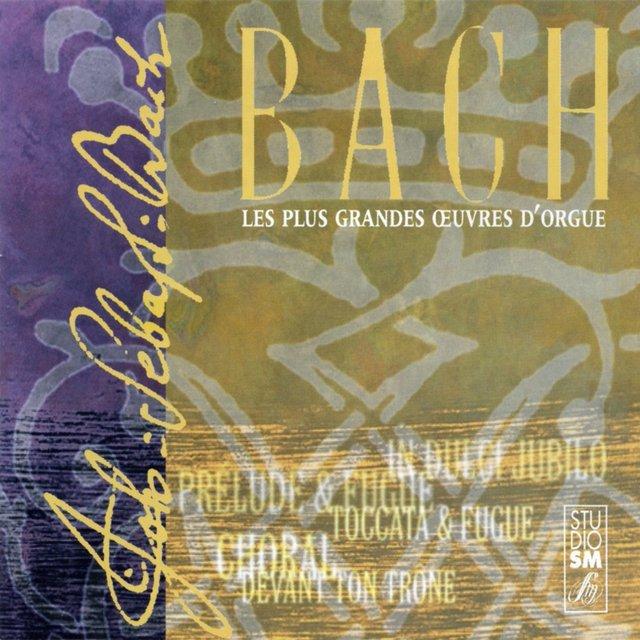 Bach: Les plus grandes oeuvres d'orgue