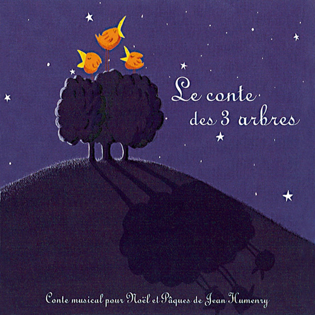 Le conte des 3 arbres (Conte musical pour Noël et Pâques de Jean Humenry)