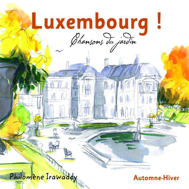 Luxembourg! Chansons du jardin (Automne-Hiver)