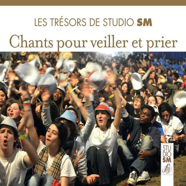 Les trésors de Studio SM - Chants pour veiller et prier
