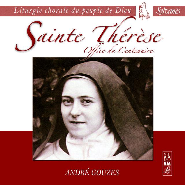 Liturgie chorale du peuple de Dieu: Sainte Thérèse (Office du Centenaire)
