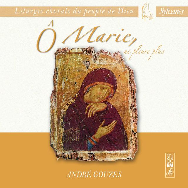 Liturgie chorale du peuple de Dieu: Ô Marie, ne pleure plus