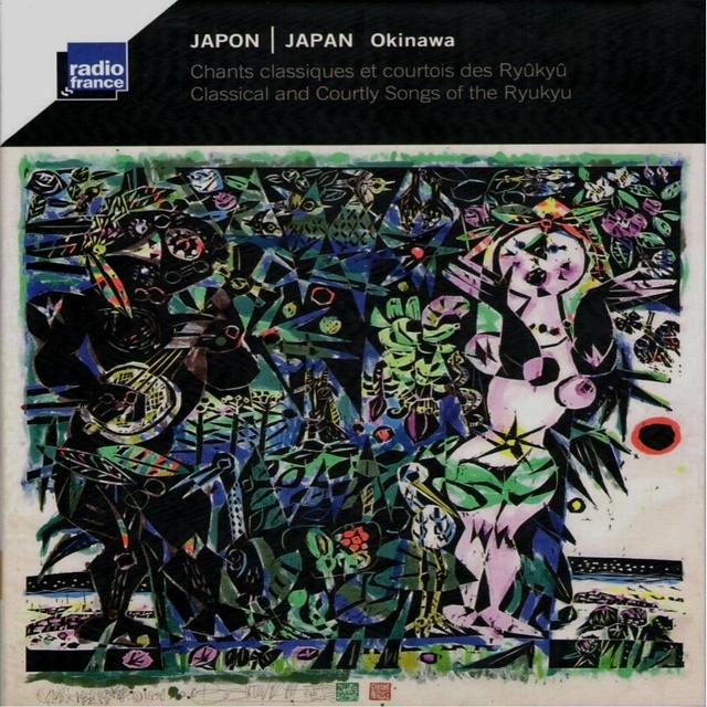 Japon - Okinawa : Chants classiques et courtois des Ryûkyû