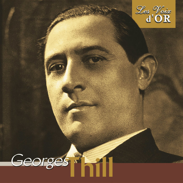 """Georges Thill (Collection """"Les voix d'or"""")"""