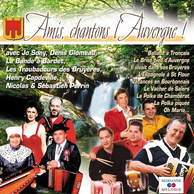 Amis, chantons l'Auvergne !