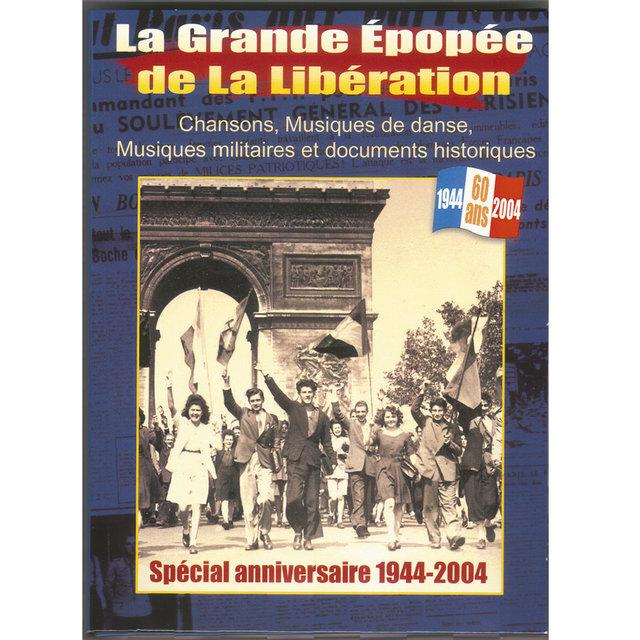 La grande épopée de la Libération (Spécial anniversaire 1944-2004)