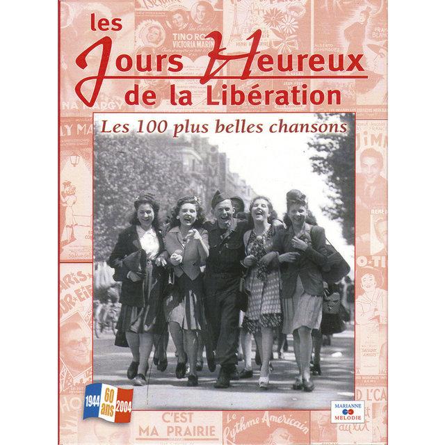 Couverture de Les jours heureux de la Libération: Les 100 plus belles chansons (1944-2004)