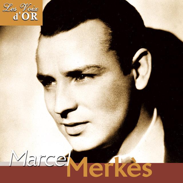 """Marcel Merkès (Collection """"Les voix d'or"""")"""
