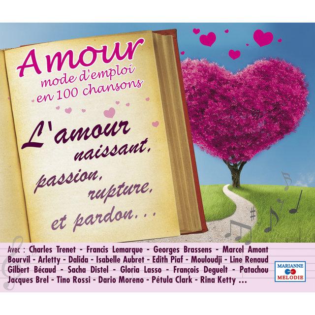 Couverture de Amour: Mode d'emploi en 100 chansons (L'amour naissant, passion, rupture, et pardon...)