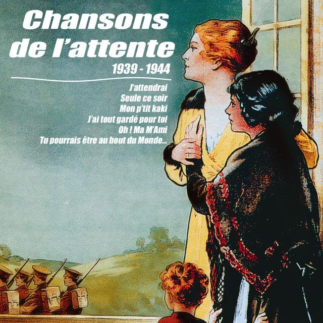 Couverture de Chansons de l'attente (1939-1944)