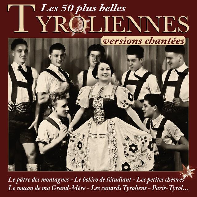 Les 50 plus belles tyroliennes (Versions chantées)