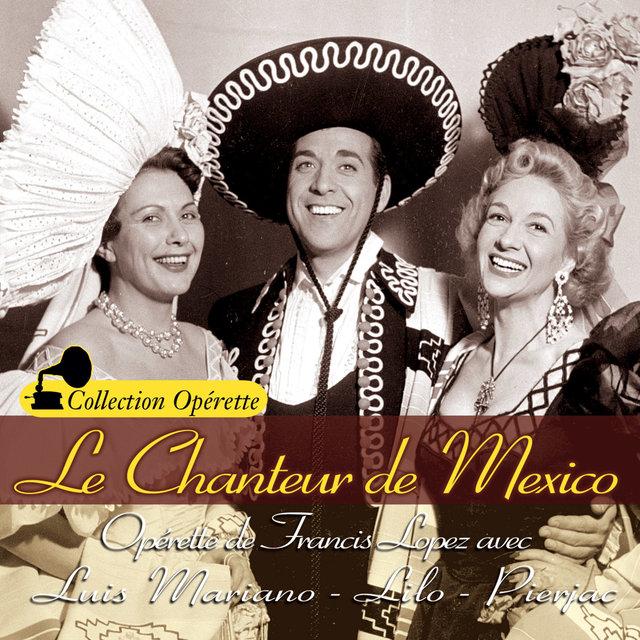"""Le chanteur de Mexico (Collection """"Opérette"""")"""