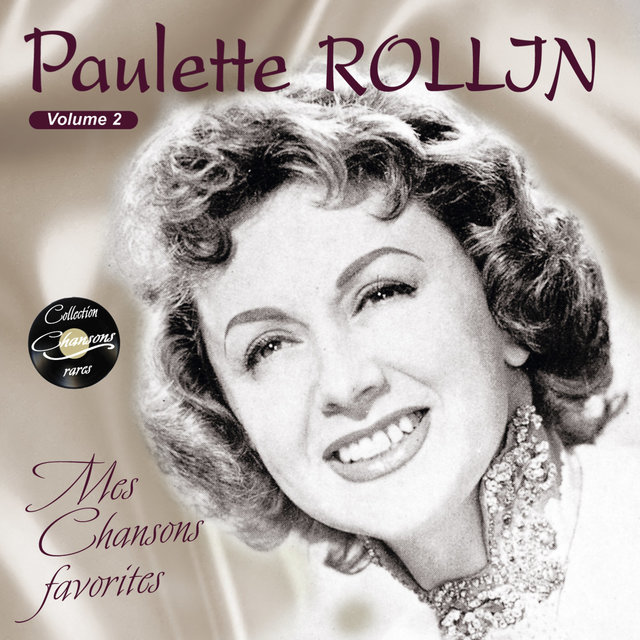 """Mes chansons favorites, Vol. 2 (Collection """"Chansons rares"""")"""