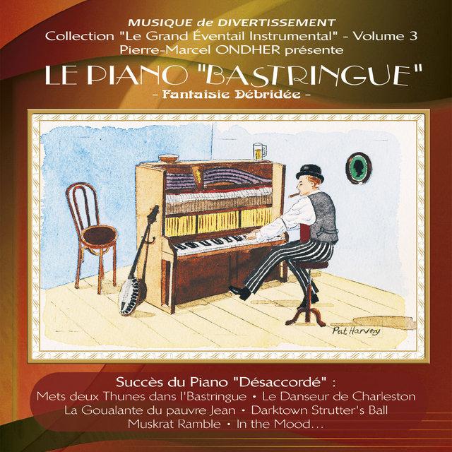 """Le Piano """"Bastringue"""" : Fantaisie débridée (Collection """"Le grand éventail instrumental"""", Vol. 3)"""