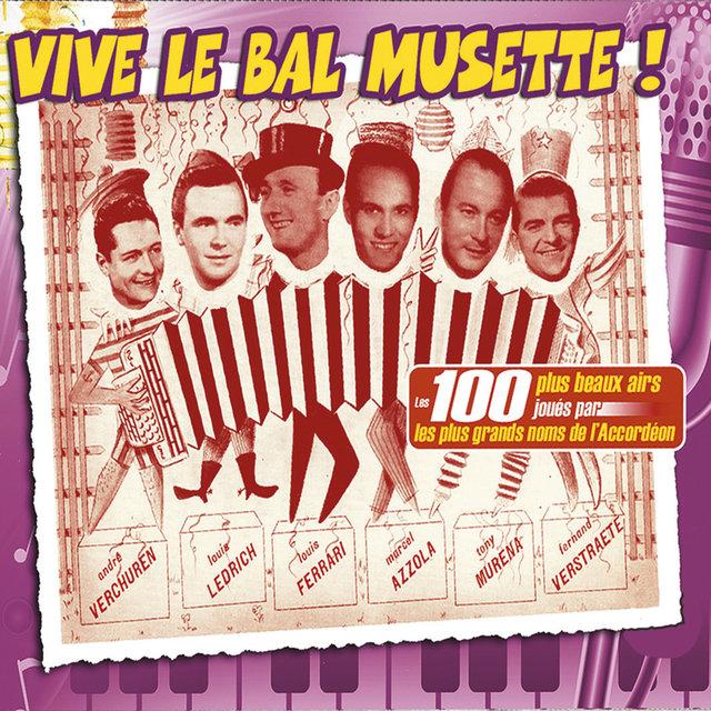 Vive le bal musette ! (Les 100 plus beaux airs joués par les plus grands noms de l'accordéon)