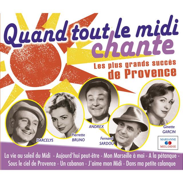 Couverture de Quand tout le midi chante: Les plus grands succès de Provence