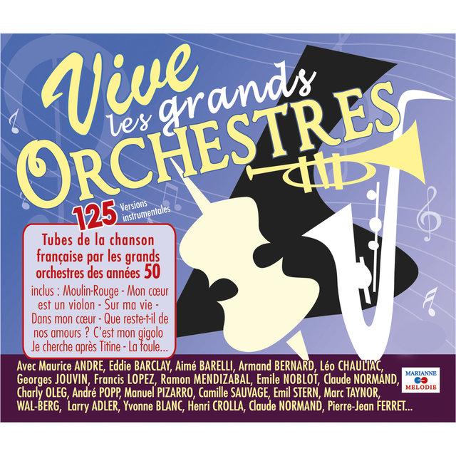 Vive les grands orchestres: 125 tubes de la chanson française par les grands orchestres des années 50 (Versions instrumentales)