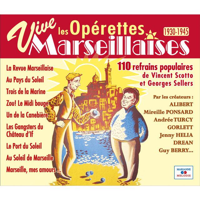 Couverture de Vive les opérettes marseillaises, 110 refrains populaires de Vincent Scotto et Georges Sellers (1930-1945)