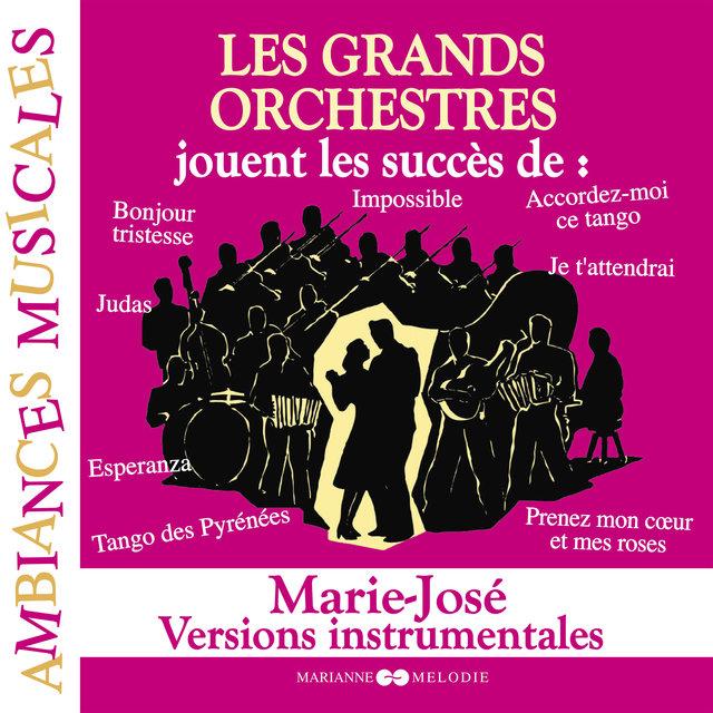 Les grands orchestres jouent les succès de Marie-José (Versions instrumentales)