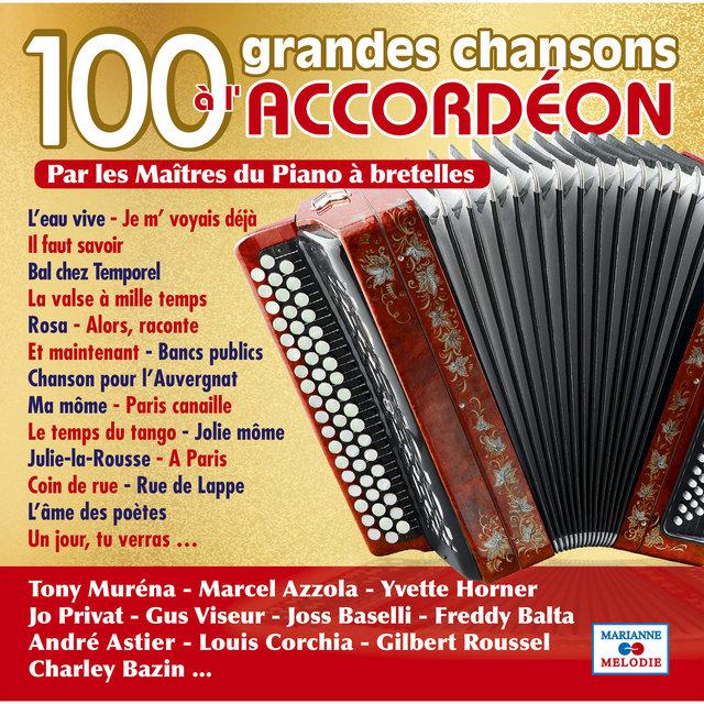 100 grandes chansons à l'accordéon par les maîtres du piano à bretelles