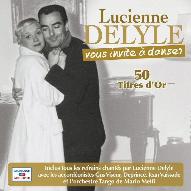Couverture de Lucienne Delyle vous invite à danser 50 titres d'or