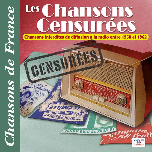 """Couverture de Les chansons censurées (Interdites à la radio entre 1950 et 1962) [Collection """"Chansons de France""""]"""