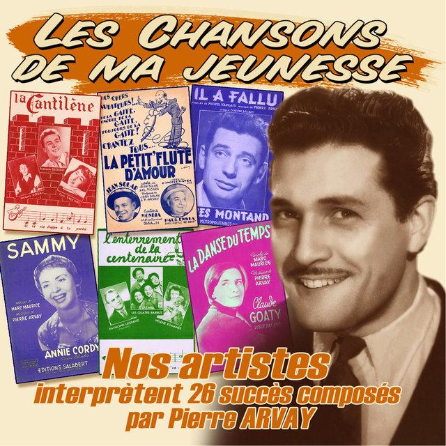 """Couverture de Nos artistes interprètent 25 succès composés par Pierre Arvay (Collection """"Les chansons de ma jeunesse"""")"""