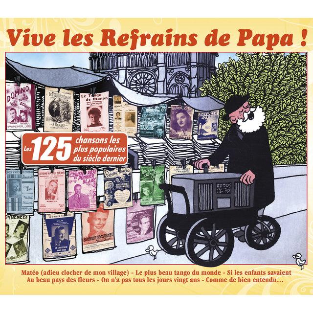 Vive les refrains de Papa ! (Les 125 chansons les plus populaires du siècle dernier)