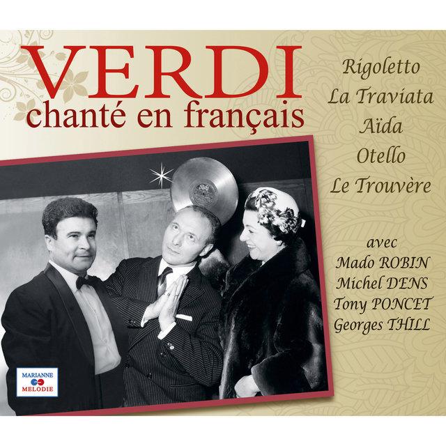 Couverture de Verdi chanté en français (Rigoletto, La Traviata, Aïda, Otello, Le Trouvère)