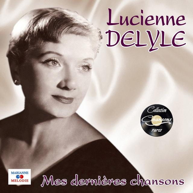 """Mes dernières chansons (Collection """"Chansons rares"""")"""