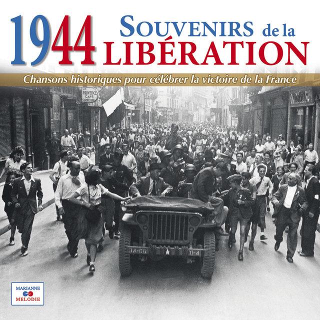 Couverture de 1944: Souvenirs de la Libération (Chansons historiques pour célébrer la victoire de la France)