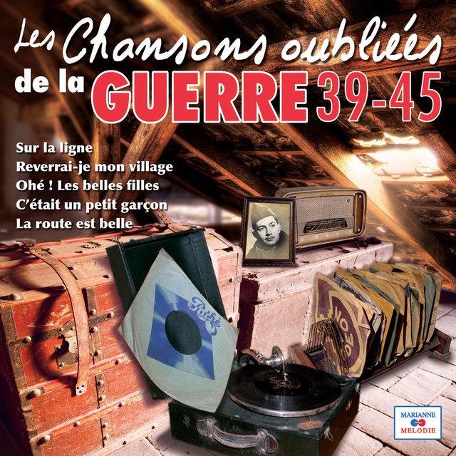 Couverture de Les chansons oubliées de la guerre 39-45
