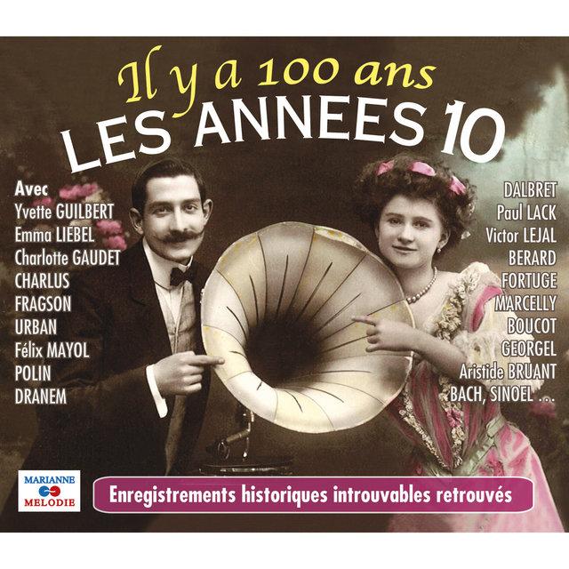 Il y a 100 ans: Les années 10
