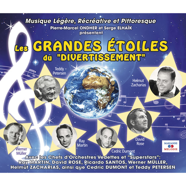 """Pierre-Marcel Ondher et Serge Elhaïk présentent: Les grandes étoiles du """"Divertissement"""" (Musique légère, récréative et pittoresque)"""