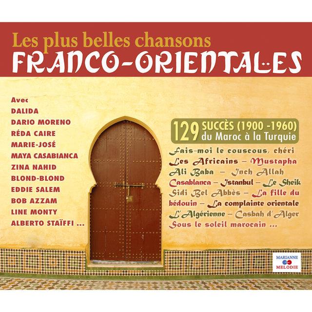 Couverture de Les plus belles chansons franco-orientales (1900-1960): 129 succès du Maroc à la Turquie