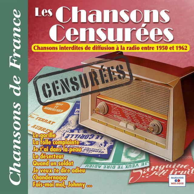 """Couverture de Les chansons censurées: Chansons interdites de diffusion à la radio entre 1950 et 1962 (Collection """"Chansons de France"""")"""