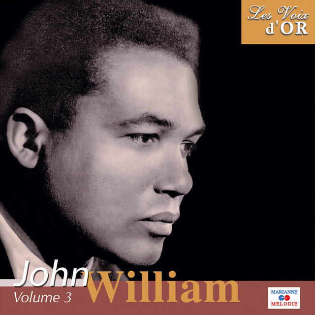 "John William, Vol. 3 (Collection ""Les voix d'or"")"