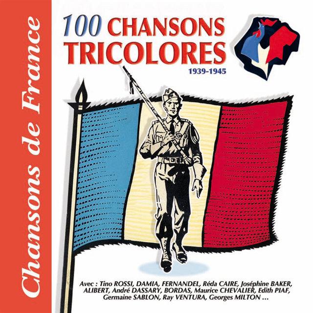 """100 chansons tricolores, 1939-1945 (Collection """"Chansons de France"""")"""