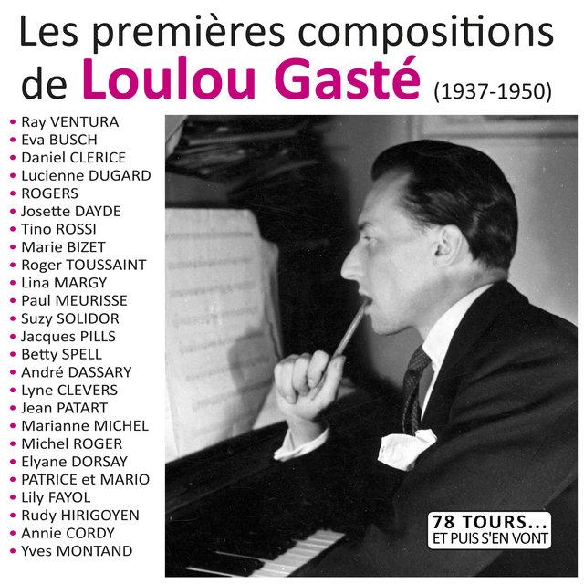 """Couverture de Les premières compositions de Loulou Gasté (Collection """"78 tours et puis s'en vont"""")"""