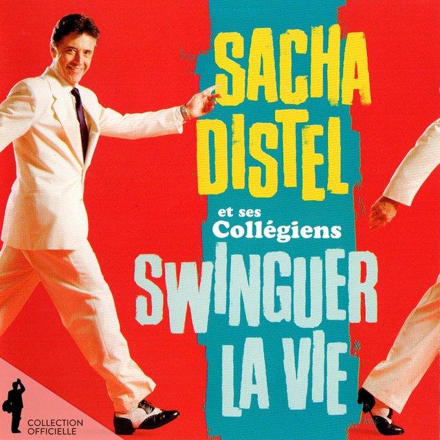 Sacha Distel et ses Collégiens: Swinguer la vie