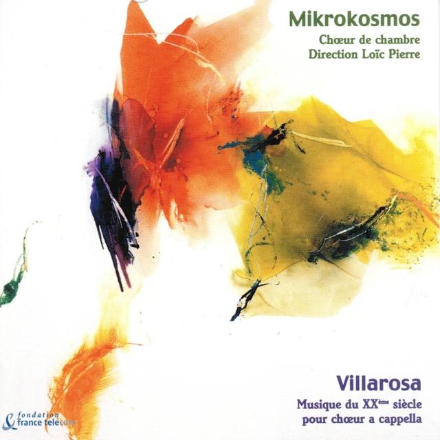 Mikrokosmos, Choeur de Chambre (Villarosa, Musique du XXéme siècle pour choeur a capella)