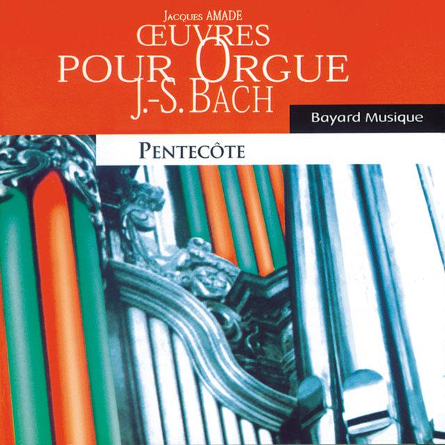 Bach: Oeuvres pour orgue, Pentecôte (Organ Works, Pentecost)