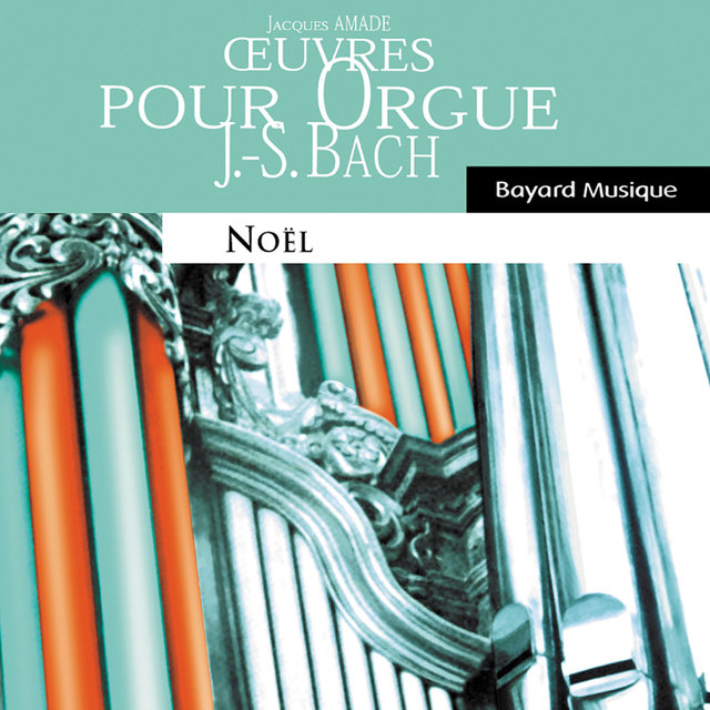Bach: Oeuvres pour orgue, Noël (Organ Works, Christmas)