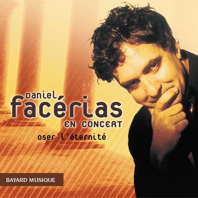 Daniel Facérias en concert: Oser l'éternité