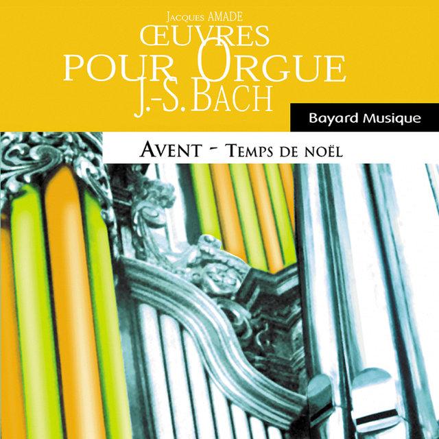 Bach: Oeuvres pour orgue, Avent & Temps de Noël (Organ Works, Advent & Christmas Time)