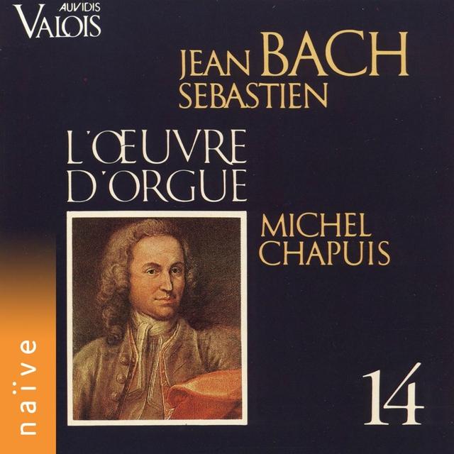J. S. Bach: L'œuvre d'orgue, Vol. 14